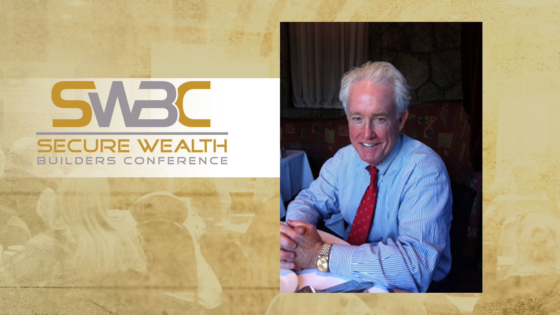 Barry James Dyke - Featured Speaker at Secure Wealth Builders Conference